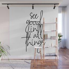 See Good In All Things Script Wall Mural