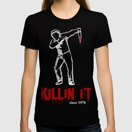 Halloween ''Killin it'' since 1978 T-shirt