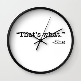 That's What She Said - Dirty Humor Wall Clock
