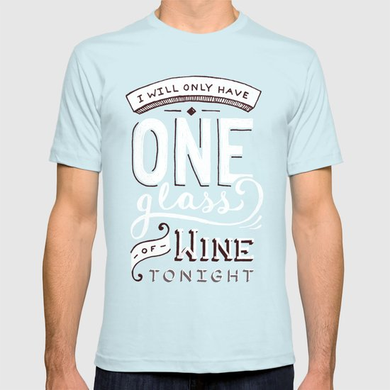 I Will Only Have One Glass of Wine Tonight T-shirt