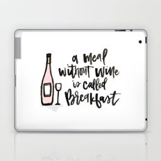A Meal Without Wine is Called Breakast Laptop & iPad Skin