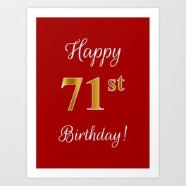 "Elegant ""Happy 71st Birthday!"" With Faux/Imitation Gold-Inspired Color Pattern Number (on Red) Art Print"