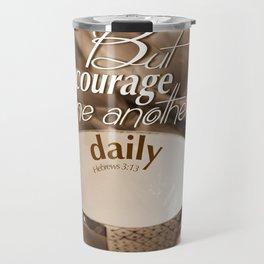 Encourage One Another Travel Mug