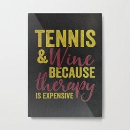 Tennis and Wine Metal Print