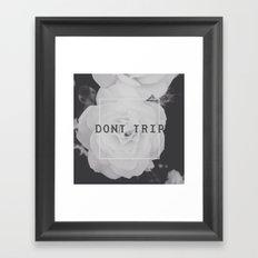 DONT TRIP Framed Art Print