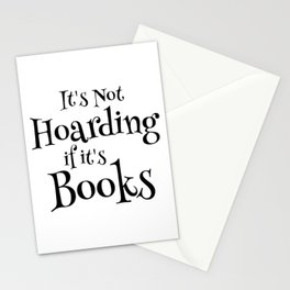 It's Not Hoarding If It's Books - Funny Quote for Book Lovers Stationery Cards