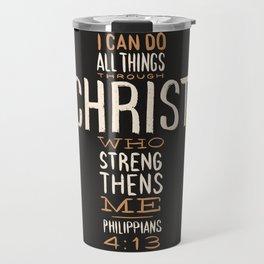 I Can Do All Things Through Christ Bible Verse Travel Mug