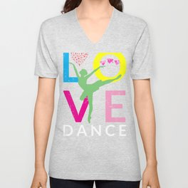 Love Dance Gift for Ballet Dancers  Design Unisex V-Neck