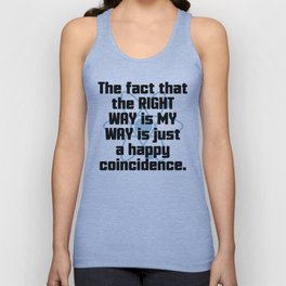 The Right Way Funny Quote Unisex Tank Top