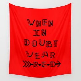 when in doubt ,wear red. Wall Tapestry