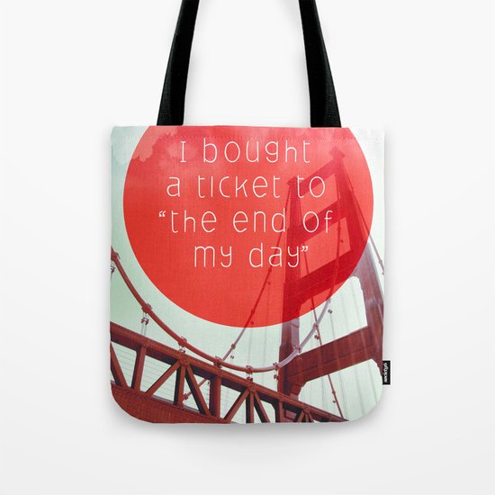 the end of my day Tote Bag