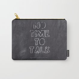 No Time To Talk - Send me a text Carry-All Pouch
