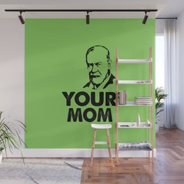 Your mom funny quote Wall Mural