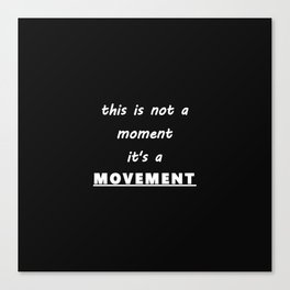 This is a MOVEMENT Canvas Print