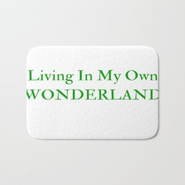 Living In My Own Wonderland in Green Bath Mat