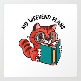 My Weekend Plans Art Print
