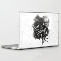 not all those who wander are lost Laptop & iPad Skins featuring Not All Those Who Wander Are Lost || by Desaigne