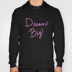 Dream Big in Pink Hoody