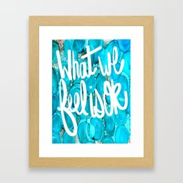 What We Feel Poster Framed Art Print