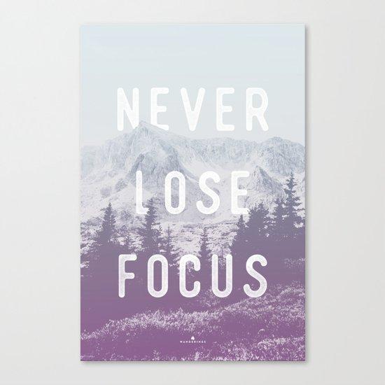 Never Lose Focus Canvas Print