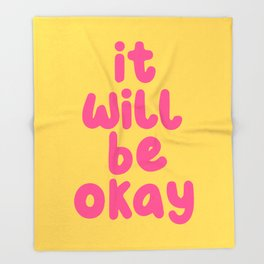It Will Be Okay Throw Blanket