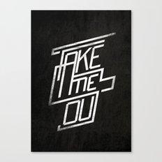 Take me Out Canvas Print