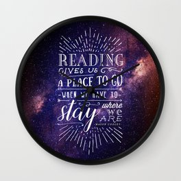Reading gives us a place to go Wall Clock