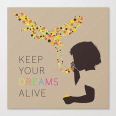 KEEP YOUR DREAMS ALIVE Canvas Print