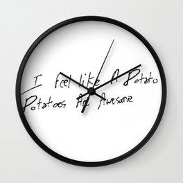 I feel like a potato Wall Clock
