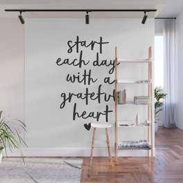 Start Each Day With a Grateful Heart black and white typography minimalism home room wall decor Wall Mural