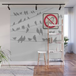 Birds Sign - NO droppings 4 Wall Mural