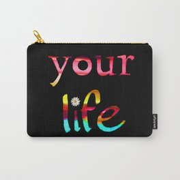 Color your life every day Carry-All Pouch