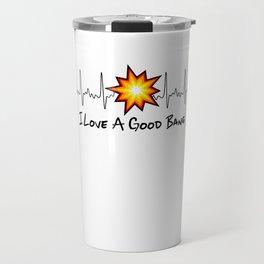 Pyrotechnician Heartbeat Funny Fireworks Love A Good Bang Gift Travel Mug