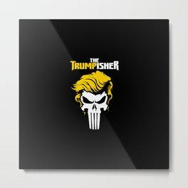 The Trumpisher Metal Print