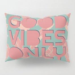GOOD VIBES ONLY #society6 #decor #buyart Pillow Sham