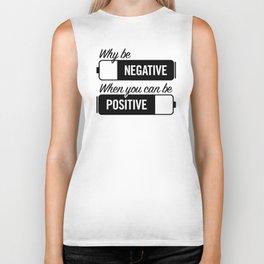 why be negative Biker Tank