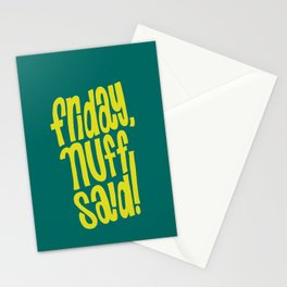 Friday, Nuff Said! Stationery Cards