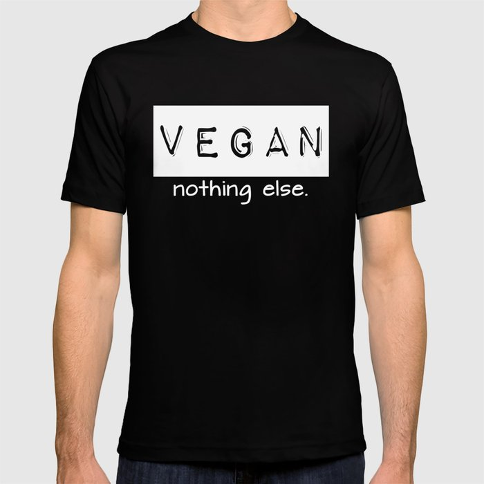 Vegan nothing else white letters T-shirt