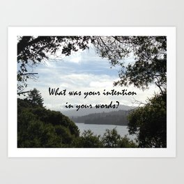 WHAT WAS YOUR INTENTION? Art Print