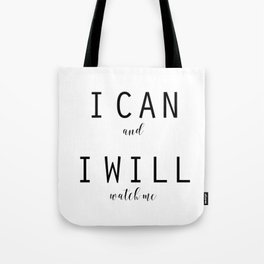 I Can and I Will, Watch Me by J.Avery Design Tote Bag