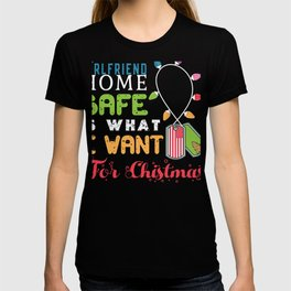 Girlfriend Home Safe for Christmas Father Military Deployment  T-shirt