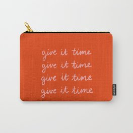 Give It Time Carry-All Pouch