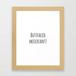 Buttfaced Miscreant Framed Art Print