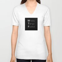 whisky V-neck T-shirts featuring Whisky Tango Foxtrot (t- Shirt - white letters) by Anderssen Creative Imaging