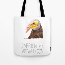 Carrion My Wayward Son (Yellow-headed Vulture) Tote Bag