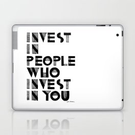 Invest in People who Invest in You Laptop & iPad Skin