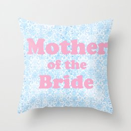 Mother of the Bride Throw Pillow