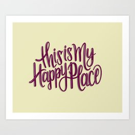This is my happy place // Yellow Maroon // Handlettering Hand drawn Positive Illustration Art Art Print