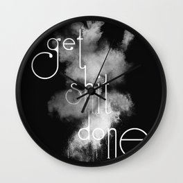 Get Shit Done on Black Background Wall Clock