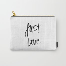 just love Carry-All Pouch